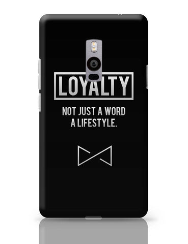 OnePlus Two Covers | Loyalty | Not Just A Word Lifestyle OnePlus Two Cover Online India