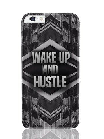 iPhone 6 Plus / 6S Plus Covers & Cases | Wake Up And Hustle Motivational iPhone 6 Plus / 6S Plus Covers and Cases Online India