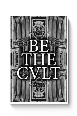 Posters Online | Be The Cvlt Poster Online India | Designed by: Aditya Mehrotra