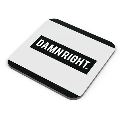 Buy Coasters Online | Damn Right Motivational Coaster Online India | PosterGuy.in