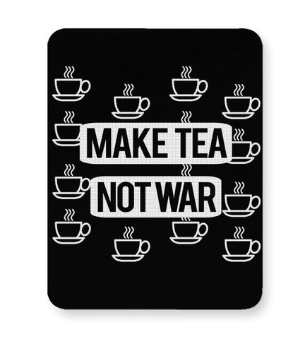 Buy Mousepads Online India | Make Tea Not War Mouse Pad Online India