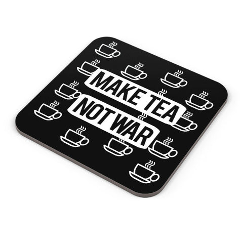 Buy Coasters Online | Make Tea Not War Coaster Online India | PosterGuy.in