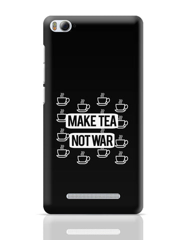 Xiaomi Mi 4i Covers | Make Tea Not War Xiaomi Mi 4i Cover Online India