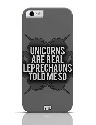 iPhone 6/6S Covers & Cases | Unicorns Are Real, Leprechauns Told Me So iPhone 6 Case Online India