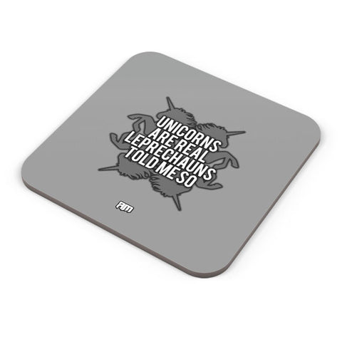 Buy Coasters Online | Unicorns Are Real, Leprechauns Told Me So Coaster Online India | PosterGuy.in