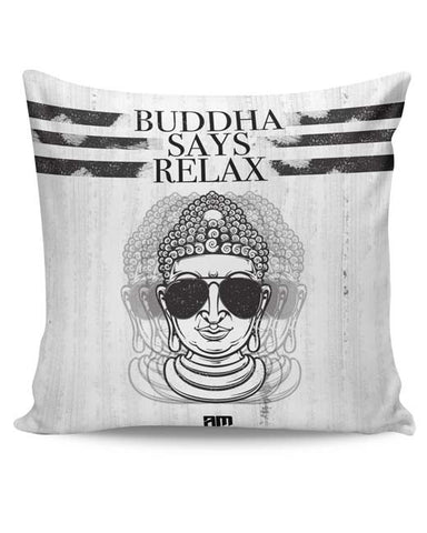 PosterGuy | Buddha Says Relax Cushion Cover Online India