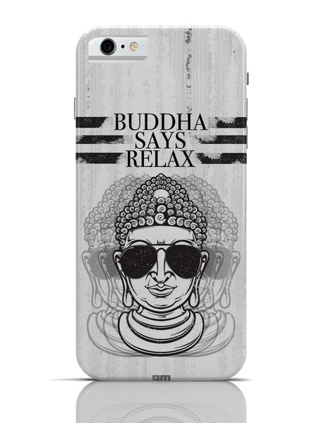 iPhone 6/6S Covers & Cases | Buddha Says Relax iPhone 6 Case Online India