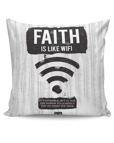 PosterGuy | Faith Is Like Wi-Fi Cushion Cover Online India