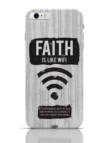 iPhone 6/6S Covers & Cases | Faith Is Like Wi-Fi iPhone 6 Case Online India