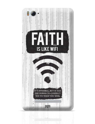 Xiaomi Mi 4i Covers | Faith Is Like Wi-Fi Xiaomi Mi 4i Case Cover Online India