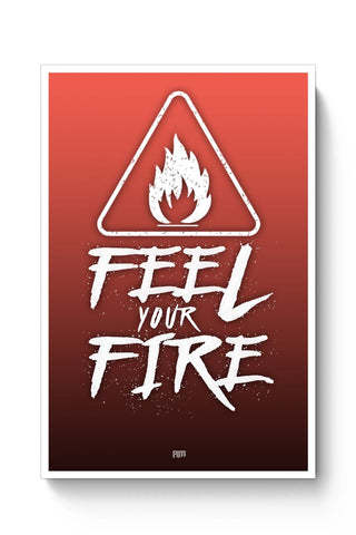 Posters Online | Feel Your Fire Poster Online India | Designed by: Aditya Mehrotra (AM)