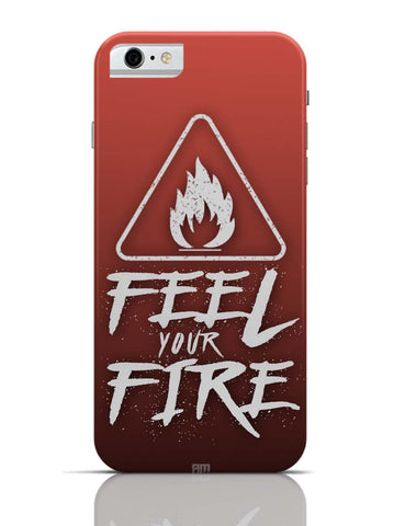 iPhone 6/6S Covers & Cases | Feel Your Fire iPhone 6 Case Online India