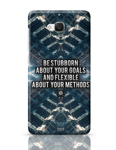 Xiaomi Redmi 2 / Redmi 2 Prime Cover| Be Stubborn About Your Goals And Flexible About Your Methods Redmi 2 / Redmi 2 Prime Case Cover Online India