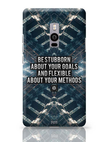 OnePlus Two Covers | Be Stubborn About Your Goals And Flexible About Your Methods OnePlus Two Case Cover Online India