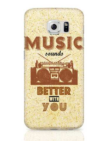 Samsung Galaxy S6 Covers | The Music Sounds Better With You Samsung Galaxy S6 Case Covers Online India