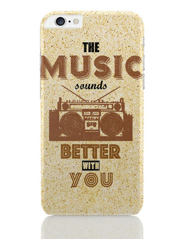 iPhone 6 Plus/iPhone 6S Plus Covers | The Music Sounds Better With You iPhone 6 Plus / 6S Plus Covers Online India