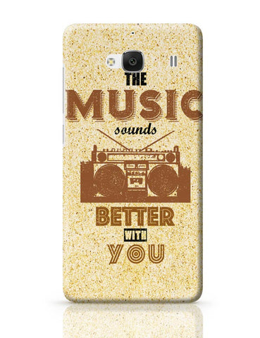 Xiaomi Redmi 2 / Redmi 2 Prime Cover| The Music Sounds Better With You Redmi 2 / Redmi 2 Prime Case Cover Online India