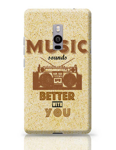 OnePlus Two Covers | The Music Sounds Better With You OnePlus Two Case Cover Online India