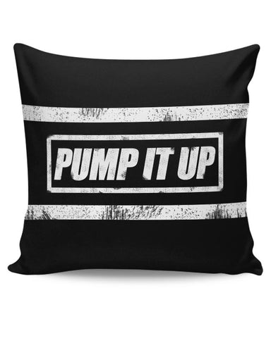 PosterGuy | Pump It Up Cushion Cover Online India