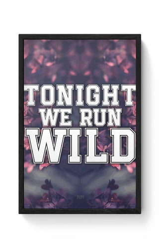 Framed Posters Online India | Tonight We Run Wild Framed Poster Online India