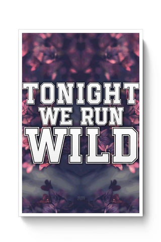 Posters Online | Tonight We Run Wild Poster Online India | Designed by: Aditya Mehrotra AM