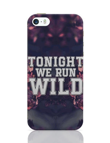 iPhone 5 / 5S Cases & Covers | Tonight We Run Wild iPhone 5 / 5S Case Cover Online India