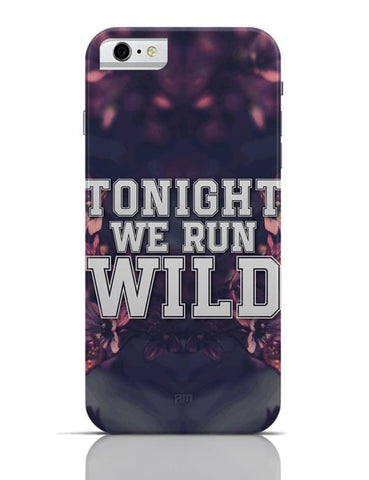 iPhone 6/6S Covers & Cases | Tonight We Run Wild iPhone 6 / 6S Case Cover Online India