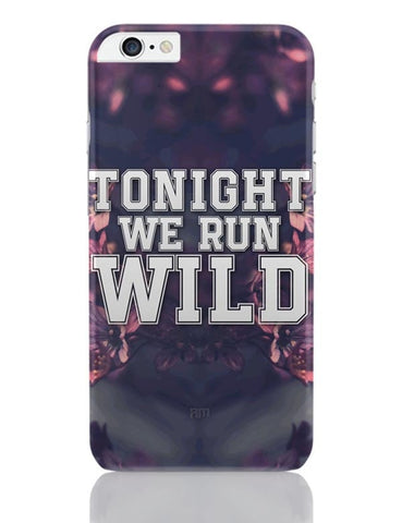 iPhone 6 Plus/iPhone 6S Plus Covers | Tonight We Run Wild iPhone 6 Plus / 6S Plus Covers Online India