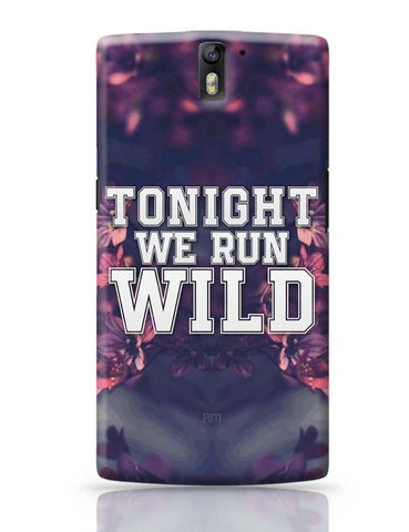 OnePlus One Covers | Tonight We Run Wild OnePlus One Case Cover Online India