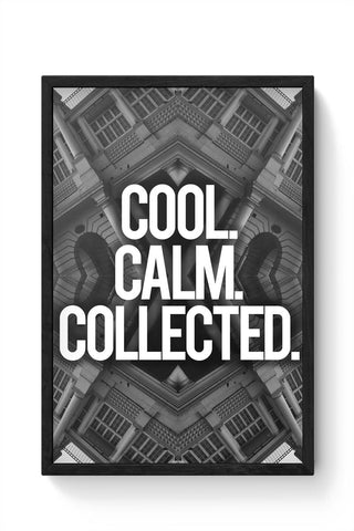 Framed Posters Online India | COOL. CALM. COLLECTED. Framed Poster Online India