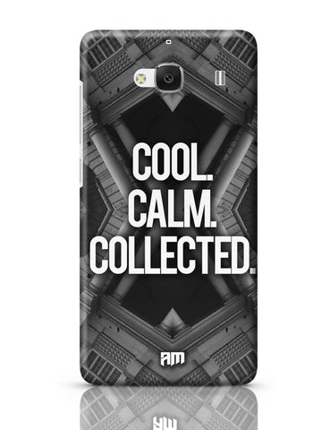 Xiaomi Redmi 2 / Redmi 2 Prime Cover| COOL. CALM. COLLECTED. Redmi 2 / Redmi 2 Prime Case Cover Online India