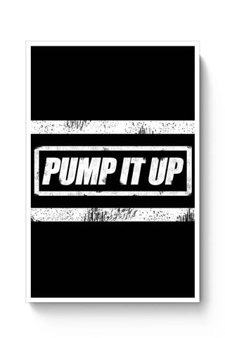 Posters Online | Pump It Up Poster Online India | Designed by: Aditya Mehrotra AM