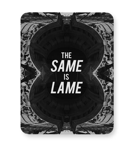 The Same Is Lame Mousepad Online India