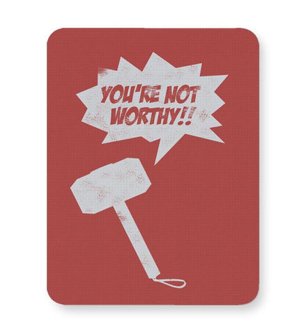 You'Re Not Worthy Mousepad Online India