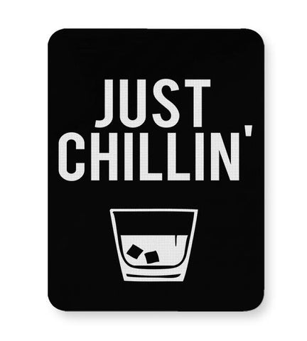 Just Chillin, Whisky, Drink, Relax, Chill, Enjoy, Happy Mousepad Online India