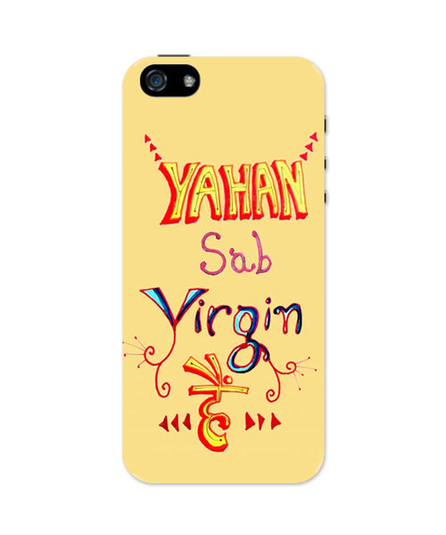 iPhone 5 / 5S Cases & Covers | Yahan Sab Virgin Hai | Funny Quote iPhone 5 / 5S Case Online India