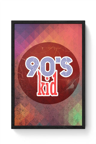 90's kid Framed Poster Online India