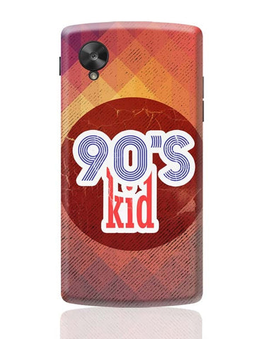 90's kid Google Nexus 5 Covers Cases Online India