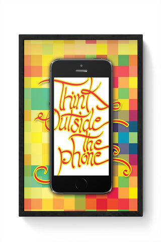 Think outside the phone Framed Poster Online India
