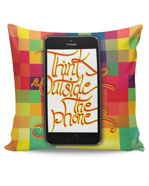 Think outside the phone Cushion Cover Online India