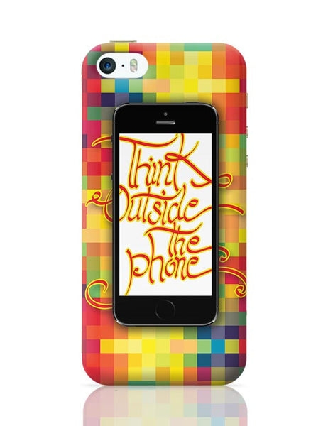 Think outside the phone iPhone 5/5S Covers Cases Online India