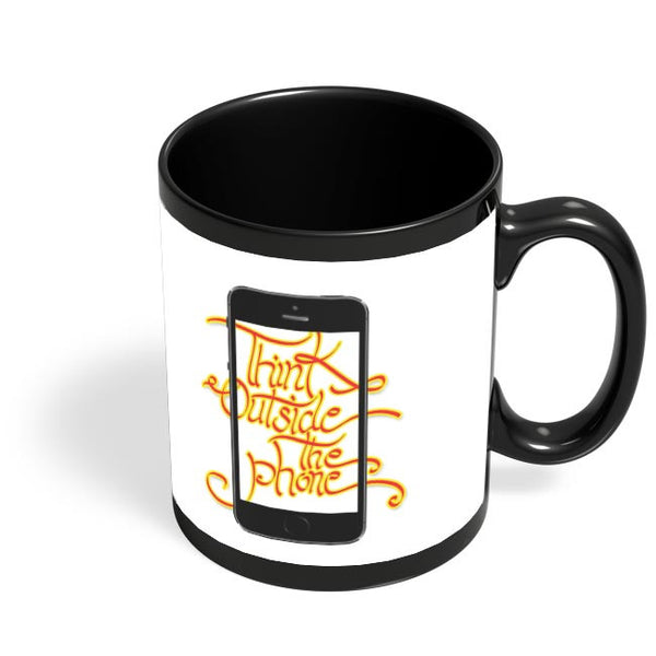 Think outside the phone Black Coffee Mug Online India