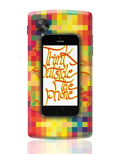 Think outside the phone Google Nexus 5 Covers Cases Online India