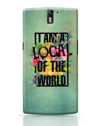 Local of the World OnePlus One Covers Cases Online India