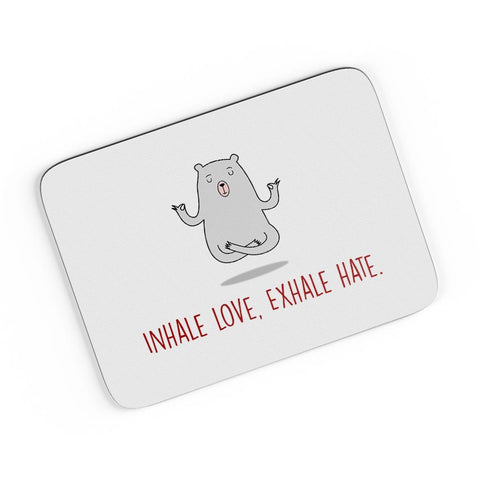 Inhale Love Exhale Hate | Quirky A4 Mousepad Online India
