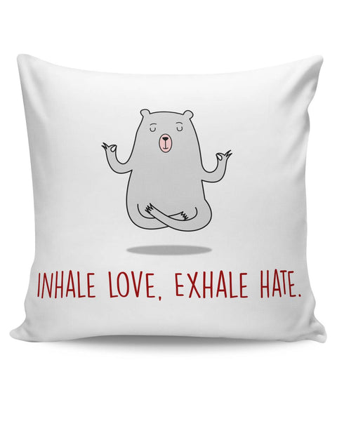 PosterGuy | Inhale Love Exhale Hate | Quirky Cushion Cover Online India