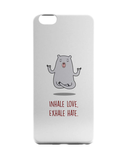 iPhone 6 Case & iPhone 6S Case | Inhale Love Exhale Hate | Quirky iPhone 6 | iPhone 6S Case Online India | PosterGuy