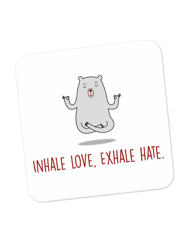 Buy Coasters Online | Inhale Love Exhale Hate | Quirky Coaster Online India | PosterGuy.in