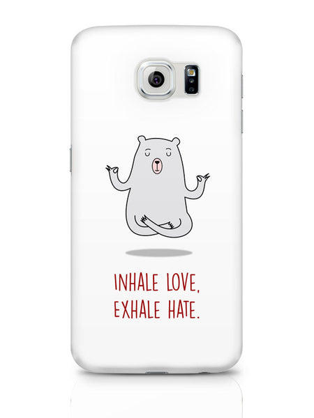 Samsung Galaxy S6 Covers & Cases | Inhale Love Exhale Hate | Quirky Samsung Galaxy S6 Covers & Cases Online India