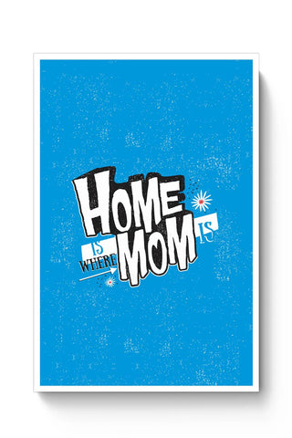 Home Is Where Mom Is! Poster Online India